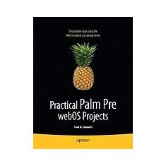 Practical Palm Pre WebOS Projects - Carte in engleza