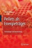 Pellets ALS Energietr Ger: Technologie Und Anwendung
