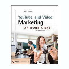 YouTube and Video Marketing: An Hour a Day - Carte in engleza