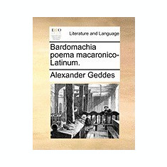 Bardomachia Poema Macaronico-Latinum. - Carte in engleza