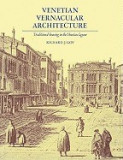 Venetian Vernacular Architecture: Traditional Housing in the Venetian Lagoon