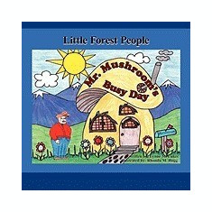 Mr. Mushroom's Busy Day: Little Forest People - Carte in engleza