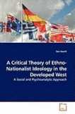A Critical Theory of Ethno-Nationalist Ideology in the Developed West