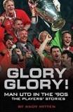 Glory Glory!: Man United in the 90s