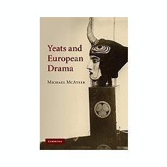 Yeats and European Drama - Carte in engleza
