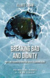 Breaking Bad and Dignity: Unity and Fragmentation in the Serial Television Drama