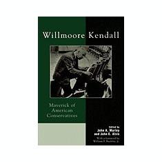 Willmoore Kendall: Maverick of American Conservatives - Carte in engleza