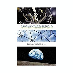 Crossing the Threshold: Advancing Into Space to Benefit the Earth - Carte in engleza