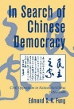 In Search of Chinese Democracy: Civil Opposition in Nationalist China, 1929 1949