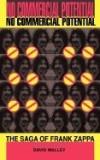 No Commercial Potential: The Saga of Frank Zappa