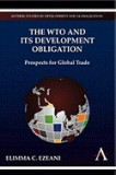 The Wto and Its Development Obligation: Prospects for Global Trade