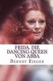 Frida. Die Dancing-Queen Von Abba