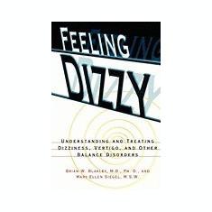 Feeling Dizzy: Understanding and Treating Vertigo, Dizziness, and Other Balance Disorders - Carte in engleza