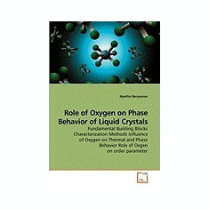 Role of Oxygen on Phase Behavior of Liquid Crystals - Carte in engleza