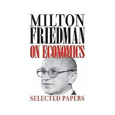 Milton Friedman on Economics: Selected Papers - Carte in engleza