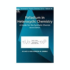 Palladium in Heterocyclic Chemistry: A Guide for the Synthetic Chemist - Carte in engleza