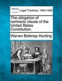 The Obligation of Contracts Clause of the United States Constitution.