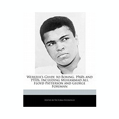 Webster's Guide to Boxing, 1960s and 1970s, Including Muhammad Ali, Floyd Patterson and George Foreman - Carte in engleza