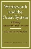 Wordsworth and the Great System: A Study of Wordsworth's Poetic Universe