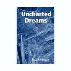 Uncharted Dreams - Carte in engleza