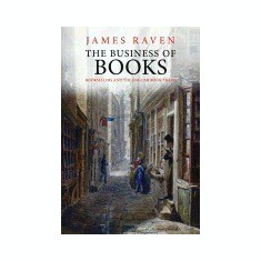 The Business of Books: Booksellers and the English Book Trade - Carte in engleza