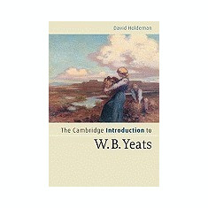 The Cambridge Introduction to W.B. Yeats - Carte in engleza