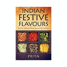 Indian Festive Flavours: South Indian Vegetarian Specialties - Carte in engleza