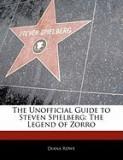 Off the Record Guide to Steven Spielberg: The Legend of Zorro