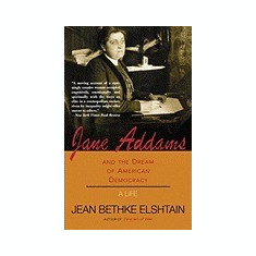 Jane Addams and the Dream of American Democracy - Carte in engleza