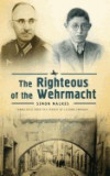 The Righteous of the Wehrmacht