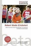 Robert Wade (Cricketer)