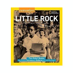 Remember Little Rock: The Time, the People, the Stories - Carte in engleza