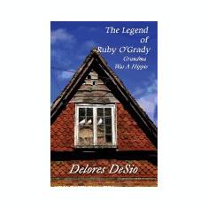 The Legend of Ruby O'Grady: Grandma Was a Hippie (Paperback Edition) - Carte in engleza