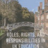 Roles, Rights, and Responsibilities in UK Education: Tensions and Inequalities