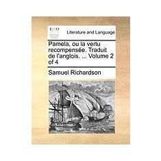 Pamela, Ou La Vertu Recompense. Traduit de L'Anglois. ... Volume 2 of 4 - Carte in engleza