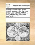 The Laity's Directory; In the Church Service ... for the Year of Our Lord MDCCLXXXIX. ... with an Obituary, and New Year's Gift. ...