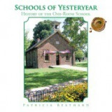 Schools of Yesteryear: History of the One-Room School