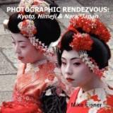 Photographic Rendezvous: Kyoto, Himeji & Nara, Japan