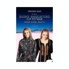 The Bushy Daughters Go to War and Find Rumi - Carte in engleza
