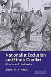 Nationalist Exclusion and Ethnic Conflict: Shadows of Modernity