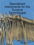 Specialized Instruments for the Surgical Technologist