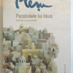 PARABOLELE LUI IISUS, ADEVARUL CA POVESTE de ANDREI PLESU, 2012 - Carti Crestinism
