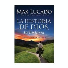 La Historia de Dios, Tu Historia: Cuando la Historia de Dios, Se Convierte en la Tuya = God's Story, Your Story - Carte in engleza