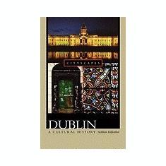 Dublin: A Cultural History - Carte in engleza