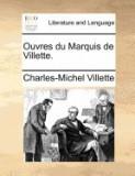 Ouvres Du Marquis de Villette.