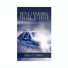 Untold Paranormal Police Stories - Carte in engleza