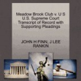 Meadow Brook Club V. U S U.S. Supreme Court Transcript of Record with Supporting Pleadings