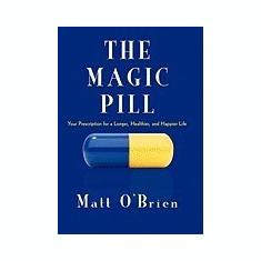 The Magic Pill: Your Prescription for a Longer, Healthier, and Happier Life - Carte in engleza