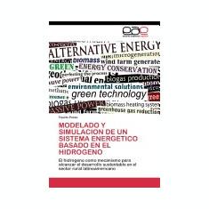 Modelado y Simulacion de Un Sistema Energetico Basado En El Hidrogeno - Carte in engleza