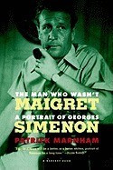 The Man Who Wasn't Maigret: A Portrait of Georges Simenon foto